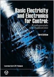 Basic Electricity and Electronics for Control: Fundamentals and Applications - Lawrence (Larry) M. Thompson
