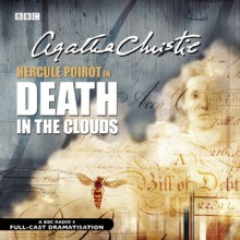 Death in the Clouds: A BBC Full-Cast Radio Drama - Andrew Harrison, Bruce Purchase, Liza Sadovy, Agatha Christie