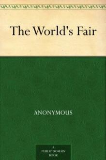 The World's Fair - Anonymous