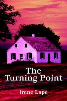 The Turning Point - Irene Lape