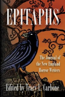 Epitaphs: The Journal of the New England Horror Writers - Christopher Golden, Rick Hautala, Tracy L. Carbone, Danny Evarts, Peter Crowther
