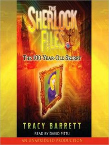 The 100-Year-Old Secret: The Sherlock Files #1 (Audio) - Tracy Barrett, David Pittu