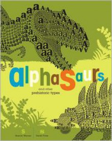 Alphasaurs and Other Prehistoric Types - Sharon Werner, Sarah Forss