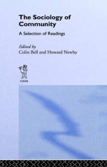 The Sociology of Community: A Selection of Readings - Colin Bell