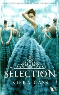 La Sélection (La Sélection, #1) - Kiera Cass, Madeleine Nasalik