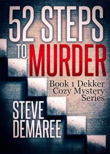 52 Steps To Murder - Steve Demaree
