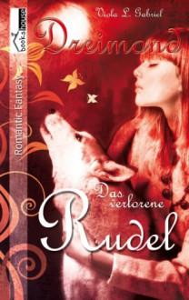 Dreimond: Das verlorene Rudel - Viola L. Gabriel