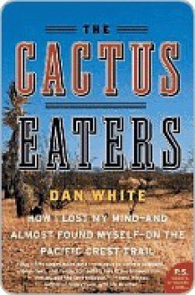 The Cactus Eaters (P.S.) - Dan White
