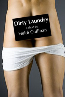 Dirty Laundry (COP Birthday Bash Free Short) - Heidi Cullinan
