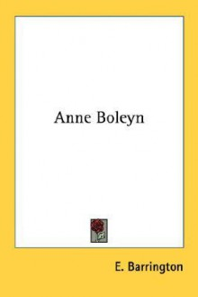 Anne Boleyn - E. Barrington