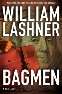 Bagmen (A Victor Carl Novel) - William Lashner
