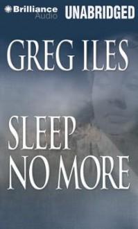 Sleep No More - Greg Iles, Dick Hill