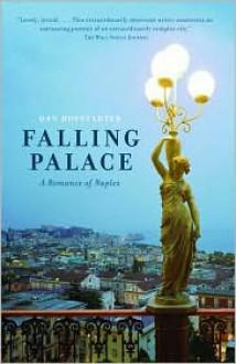 Falling Palace: A Romance of Naples - Dan Hofstadter