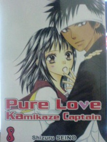 Pure Love Kamikaze Captain, Vol. 8 - Shizuru Seino