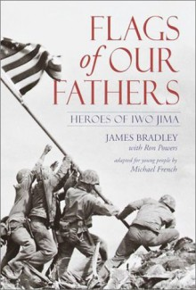 Flags of Our Fathers: Heroes of Iwo Jima (Youth Edition) - Michael French, James Bradley, Ron Powers