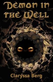Demon in the Well - Claryssa Berg