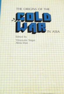 The Origins Of The Cold War In Asia - Yōnosuke Nagai, Akira Iriye