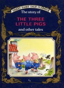The Story of The Three Little Pigs and Other Tales - Peter Holeinone, Tony Wolf