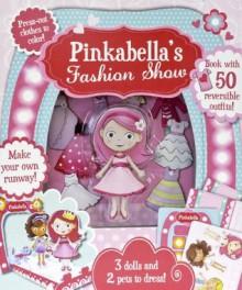 Pinkabella's Fashion Show - Parragon Books