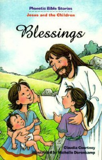Blessings: Jesus and the Children - Claudia Courtney, Michelle Dorenkamp