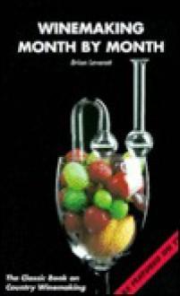 Winemaking Month by Month - Brian Leverett