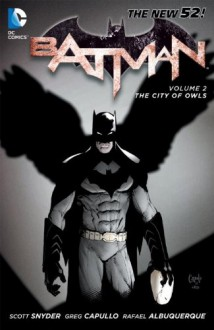 Batman, Vol. 2: The City of Owls - Becky Cloonan, Andy Clarke, Greg Capullo, Jonathan Glapion, Sandu Florea, Rafael Albuquerque, Scott Snyder, Jason Fabok, James Tynion