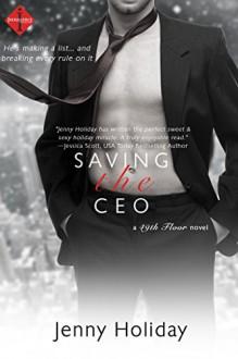 Saving the CEO (Entangled Indulgence) (49th Floor Novels) - Jenny Holiday