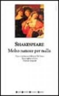 Molto rumore per nulla - William Shakespeare