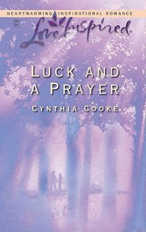 Luck and a Prayer - Cynthia Cooke