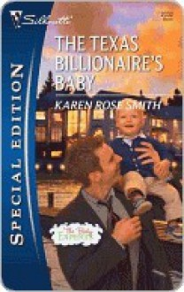 The Texas Billionaire's Baby (Silhouette Special Edition) - Karen Rose Smith