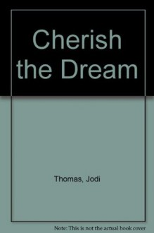 Cherish the Dream - Jodi Thomas