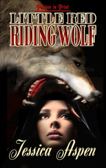 Little Red Riding Wolf - Jessica Aspen