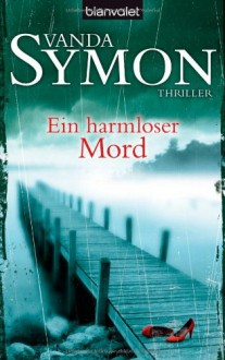 Ein harmloser Mord - Vanda Symon