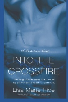 Into the Crossfire - Lisa Marie Rice