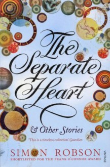 The Separate Heart - Simon Robson