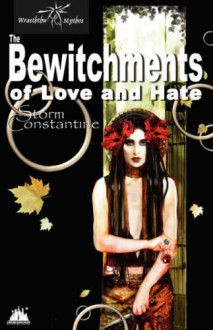 The Bewitchments Of Love And Hate (Wraeththu Chronicles) - Storm Constantine