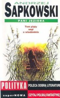 Pani Jeziora T. 5 - Andrzej Sapkowski
