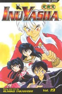 InuYasha, Vol. 19: Target: Kagome! - Rumiko Takahashi