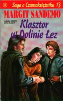 Klasztor w Dolinie Łez (Saga o czarnoksiężniku #13) - Margit Sandemo