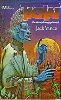 Tschai (De waanzinnige planeet) - Jack Vance