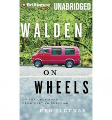 WALDEN ON WHEELS: Walden on Wheels Audiobook: On the Open Road from Debt to Freedom [Audiobook, CD, Unabridged] - Ken Ilgunas, Nick Podehl