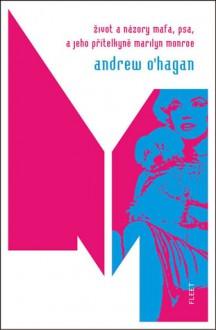 Život a názory Mafa, psa, a jeho přítelkyně Marilyn Monroe - Andrew O'Hagan, Markéta Jansová