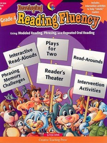 Developing Reading Fluency, Grade 4 - Trisha Callella-Jones, Ann Iosa, Teri Fisch