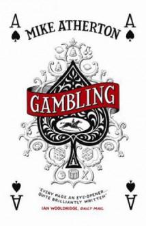 Gambling - Mike Atherton