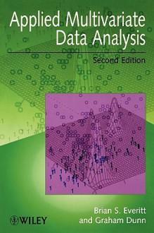 Applied Multivariate Data Analysis - Brian S. Everitt, Graham Dunn