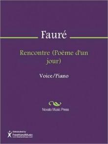 Rencontre (Poeme d'un jour) - Gabriel Faure