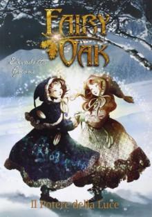 Il potere della luce. Fairy Oak vol. 3 - Elisabetta Gnone