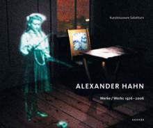Alexander Hahn: Works 1976 - 2006 - Konrad Bitterli, Yvonne Volkart, Margit Zuckriegel, Alexander Hahn, Christoph Vogele