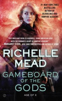 Gameboard of the Gods: Age of X - Richelle Mead