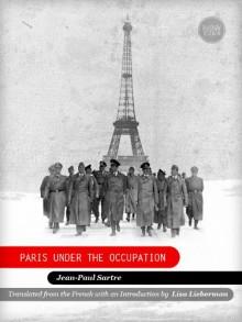 Paris Under the Occupation - Jean-Paul Sartre, Lisa Lieberman